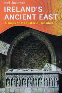 Irelands Ancient East a guide to its historic treasures