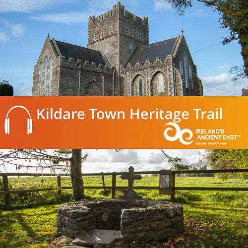 Kildare Town Heritage Trail Audio Guide