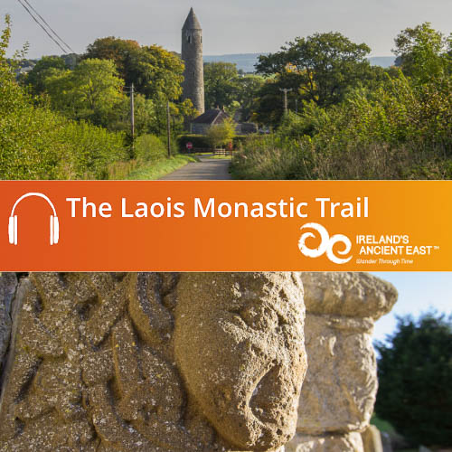 Laois Monastic Trail Audio Guide