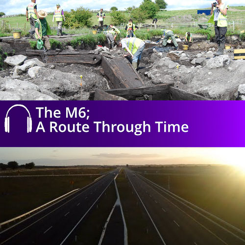 The M6; A Route Through Time