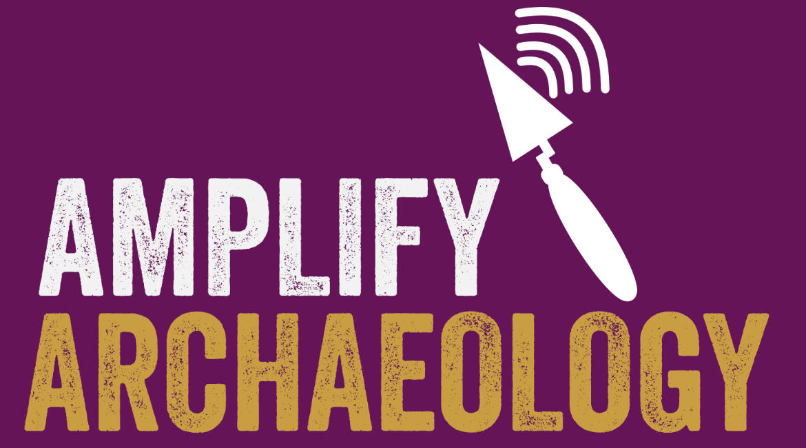 Amplify Archaeology Podcast
