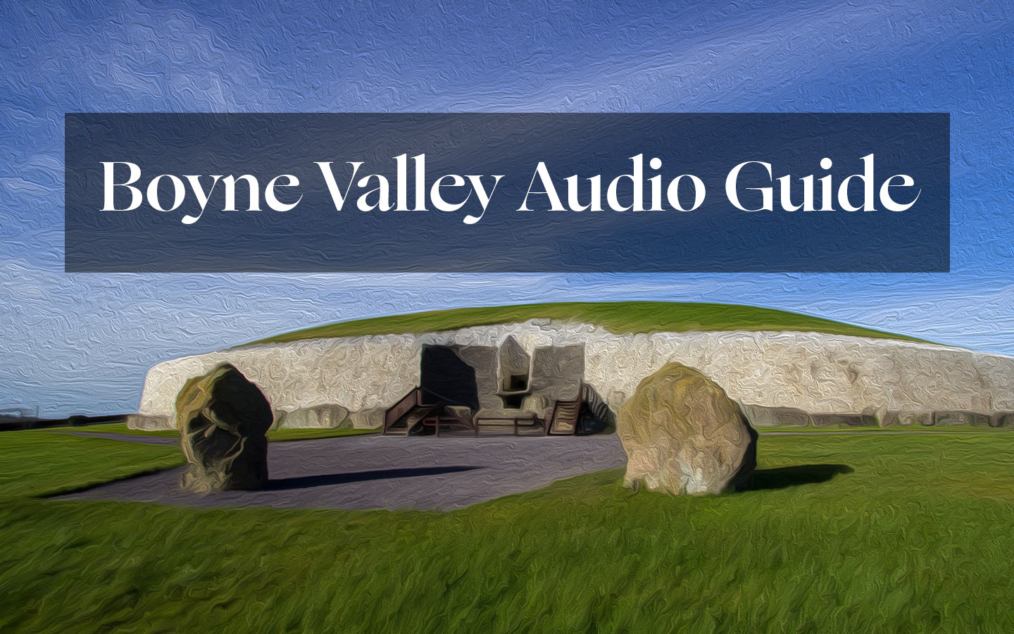 Self Guided Tour of the Boyne Valley audio guide