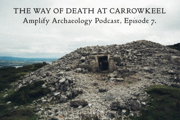 The Way of Death at Carrowkeel Podcast