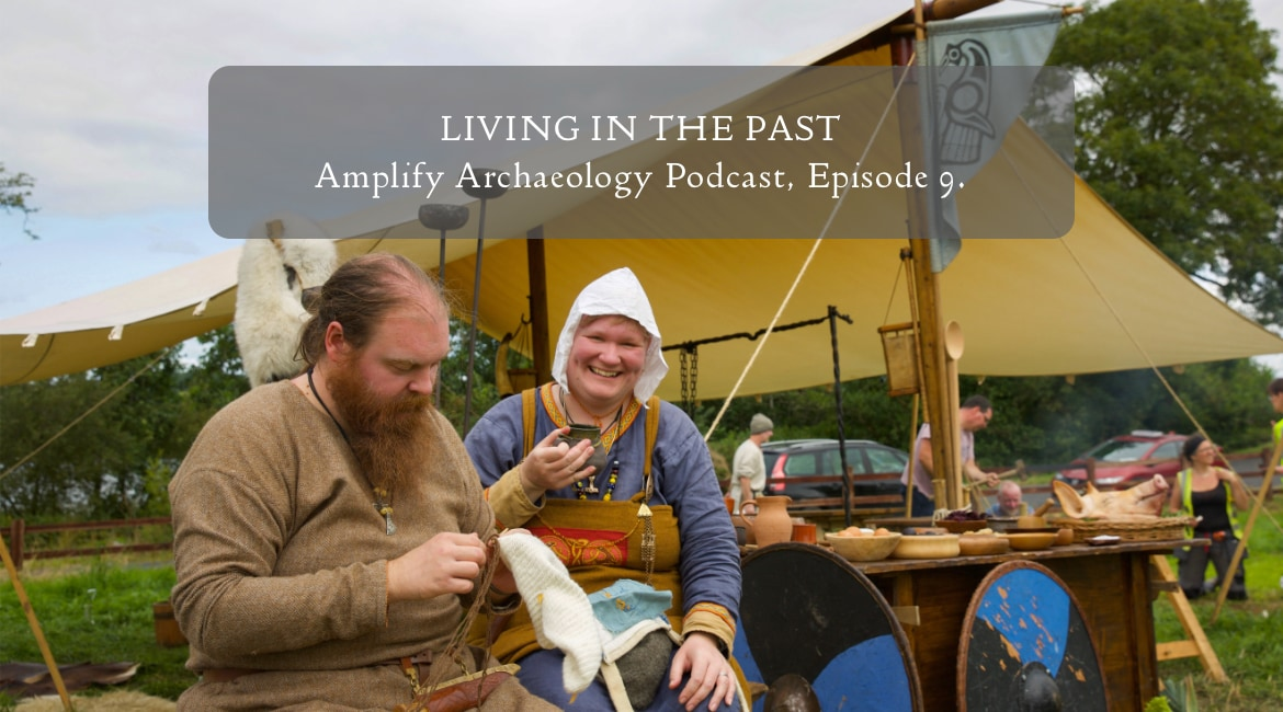 Amplify Archaeology Living in the Past