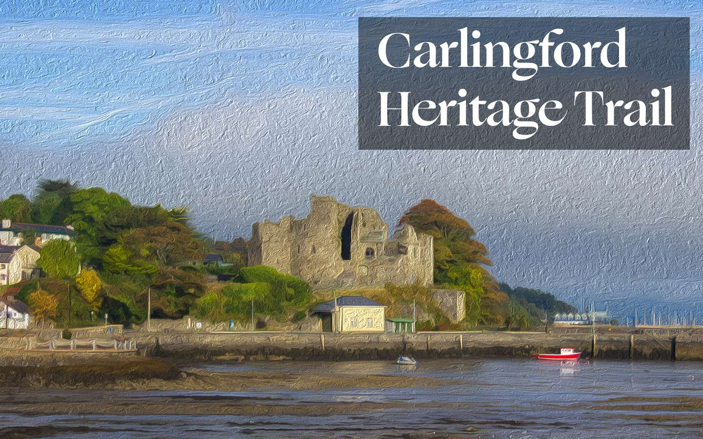 Take a Self Guided Tour with the Carlingford Heritage Trail Audio Guide